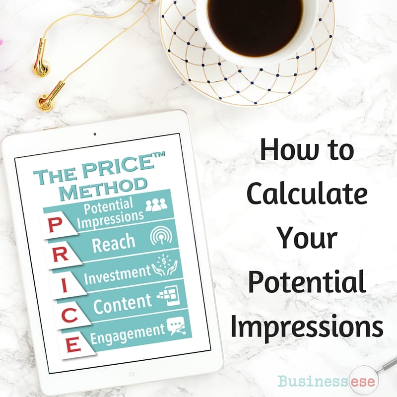 How to Calculate Your Potential Impressions for the PRICE™ Method by Businessese, a better way to price your sponsored content.