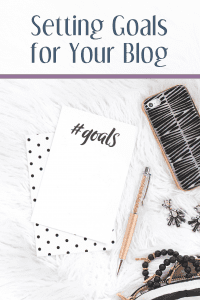 Tips for Setting Goals for Your Blog
