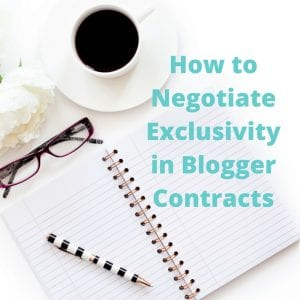 How to Negotiate Exclusivity in Blogger Contracts