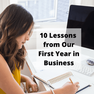 10 Lessons Learned During Our First Year in Business