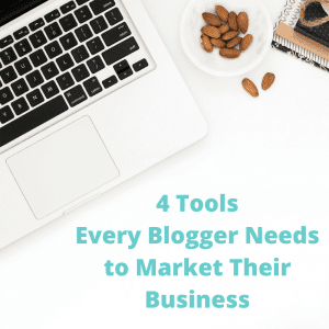 4 Tools Every Blogger Needs to Market Their Business
