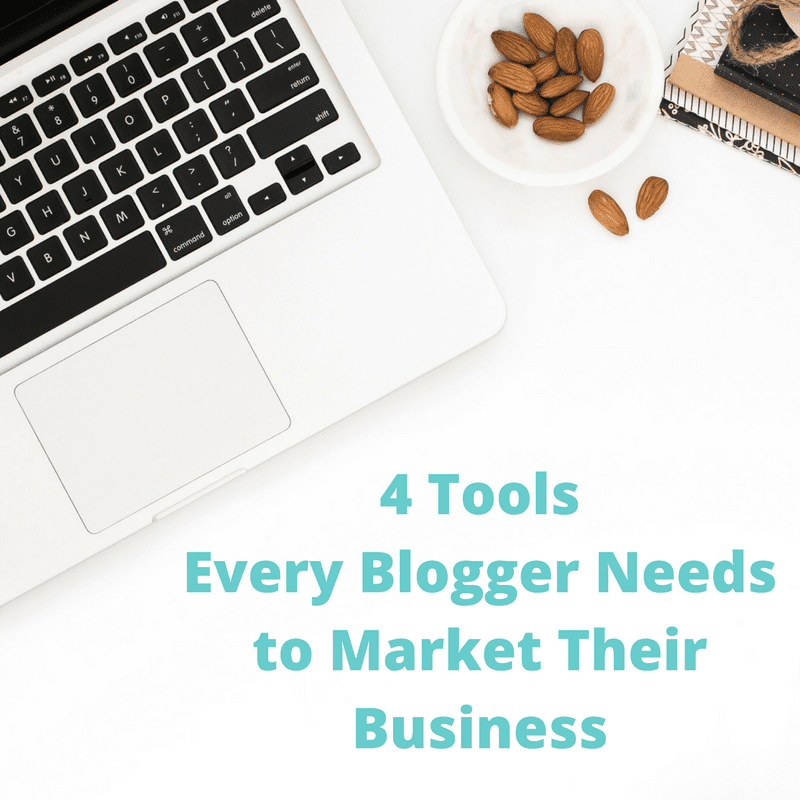4 Tools Every Blogger Needs to Market Their Business (2)
