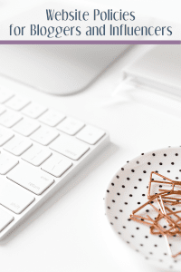 Website Policies: What Bloggers and Influencers Need to Include