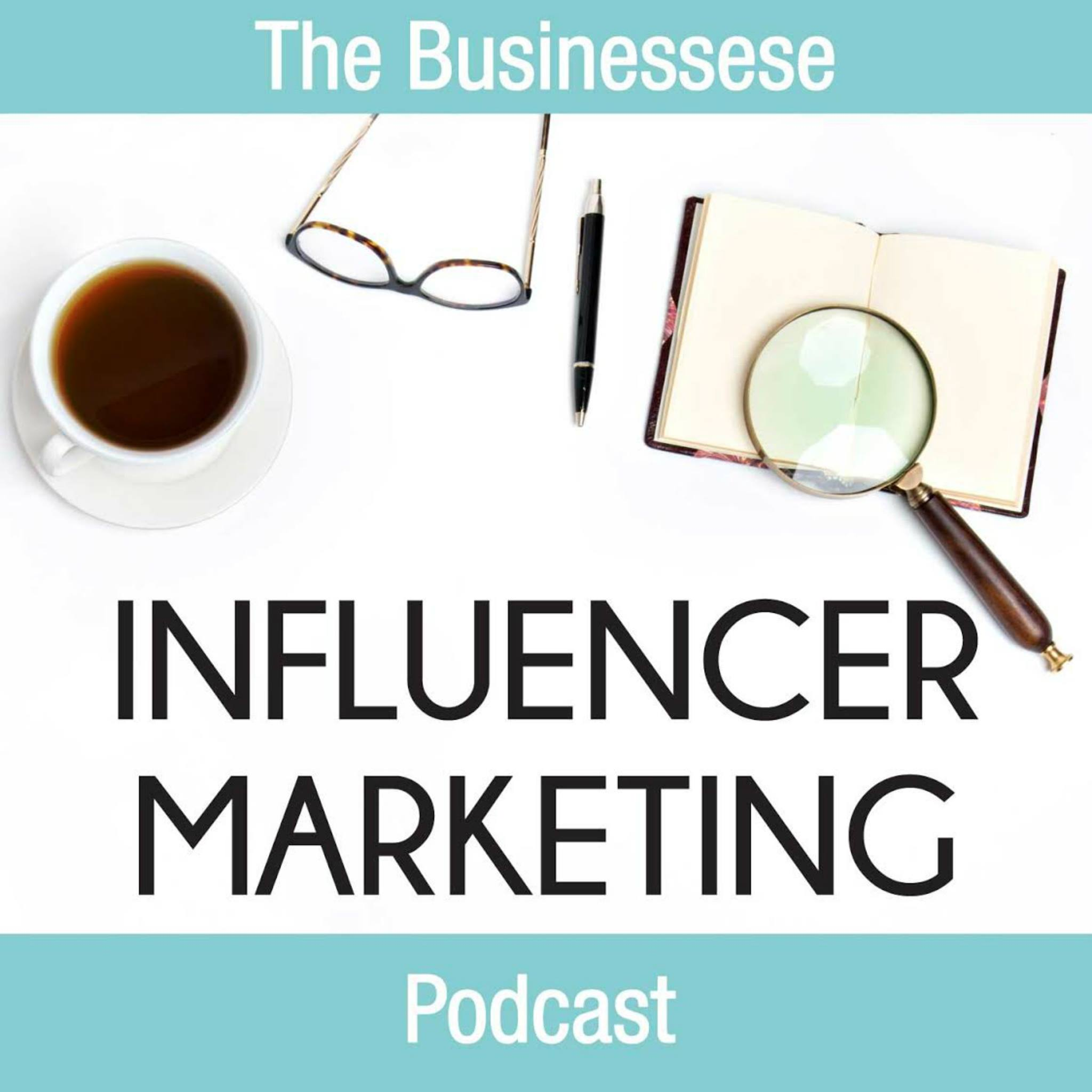 The Businessese Influencer Marketing Podcast